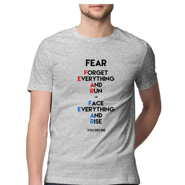 FEAR- Forget everything and run or Face everything and raise