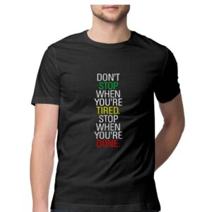 Stop When You Are Done Half Sleeve T-Shirt